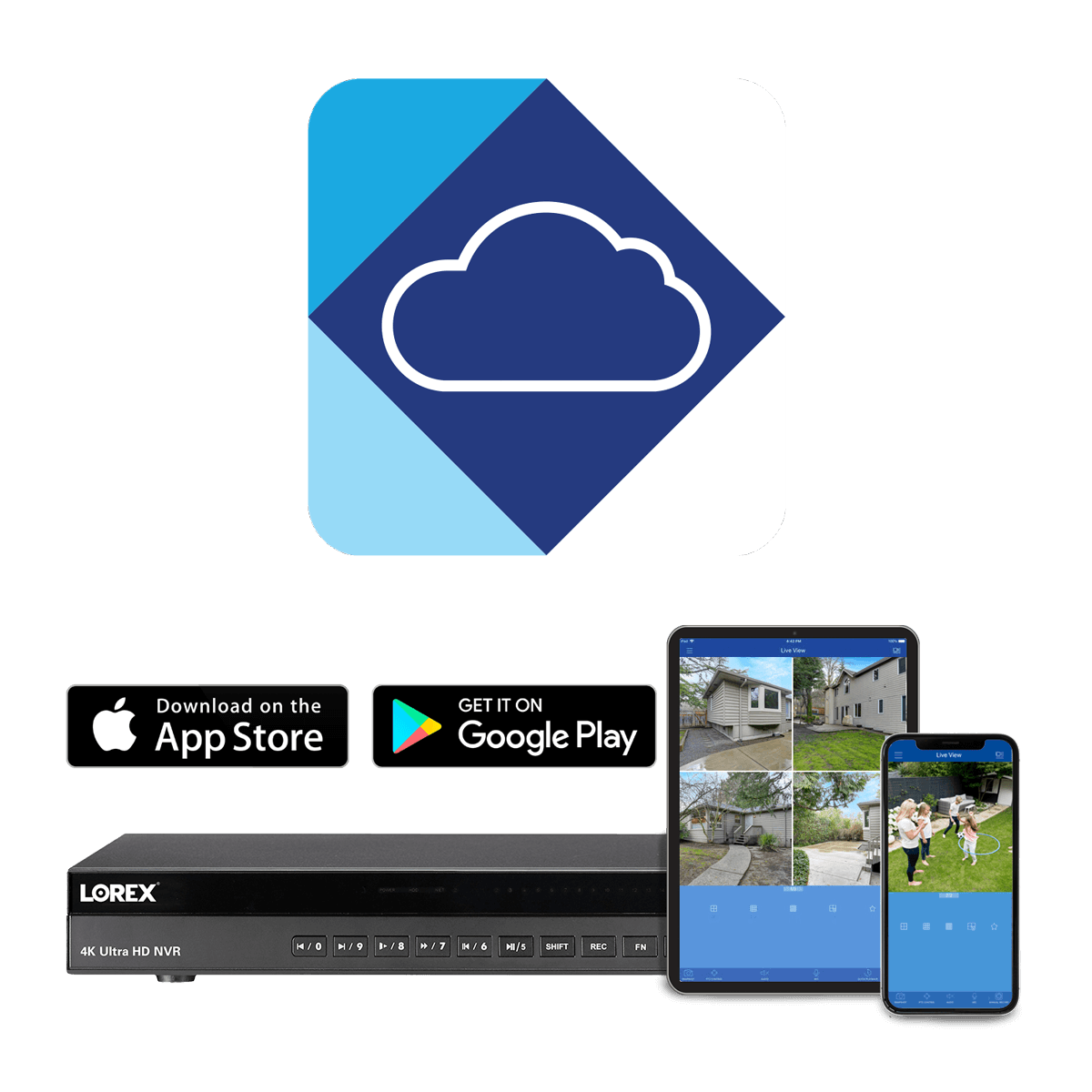 Lorex Cloud app keeps you connected to your security system through your smart phone