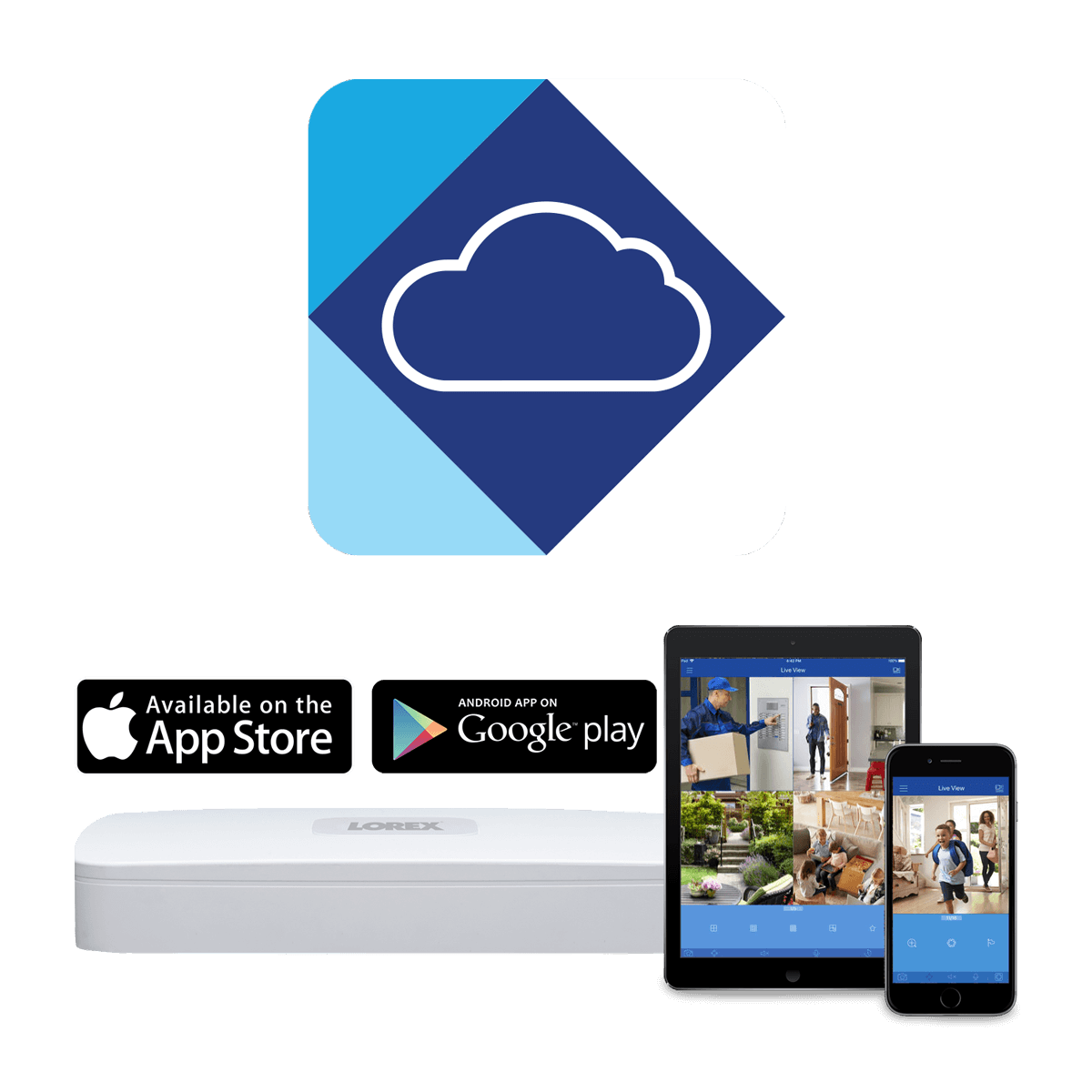 Lorex Cloud app keeps you connected to your home at all times