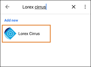search for lorex cirrus, then tap